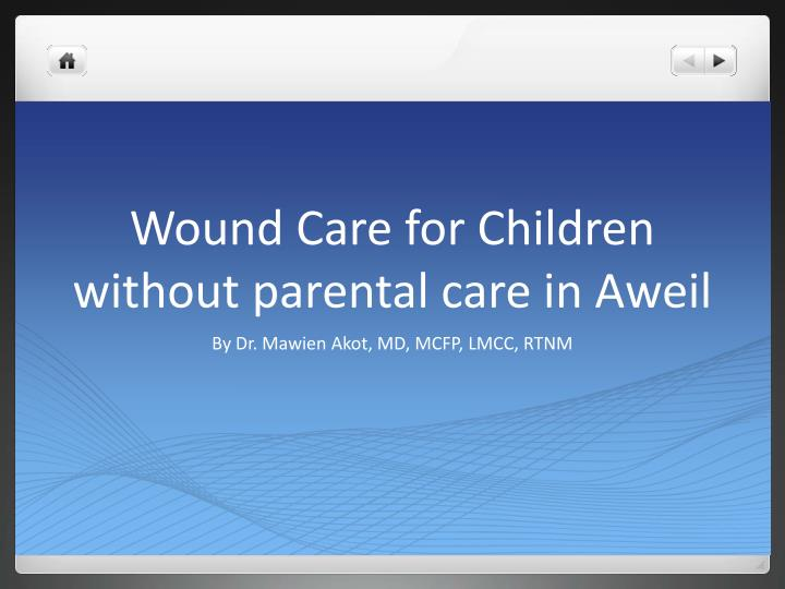 wound care for children without parental care in aweil n.