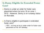 is danny eligible for extended foster care