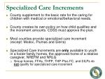 specialized care increments