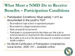 what must a nmd do to receive benefits participation conditions