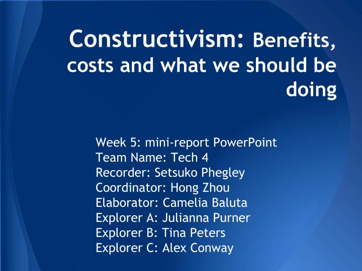 constructivism benefits costs and what we should be doing n.