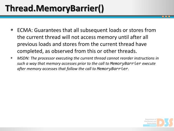 Thread.MemoryBarrier