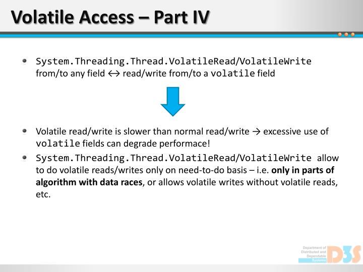 Volatile Access – Part IV