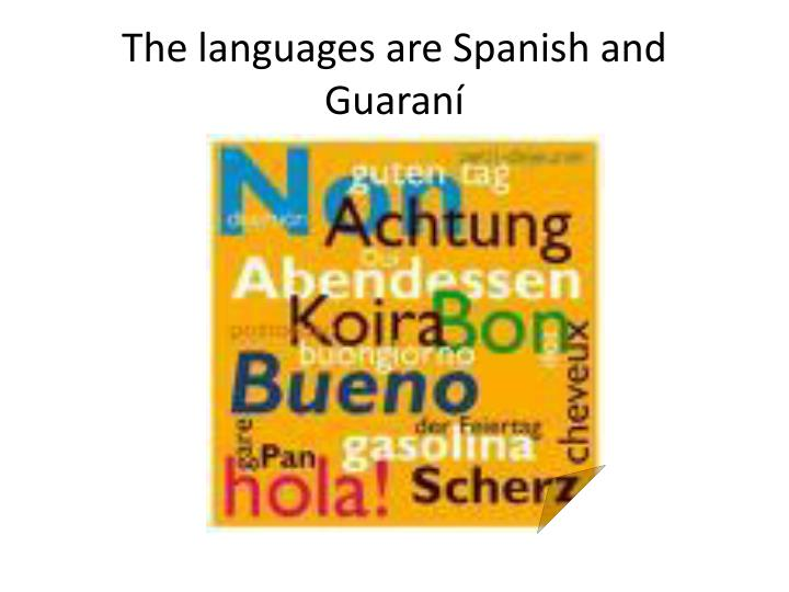 The languages are Spanish and Guaraní