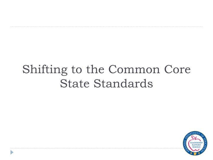 shifting to the common core state standards n.