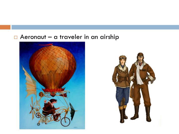Aeronaut – a traveler in an airship