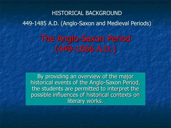 a history of literature in the anglo saxson period This period is traditionally anglo-saxons: a brief history a short history of the anglo-saxons in britain anglo-saxon mercenaries had for many.