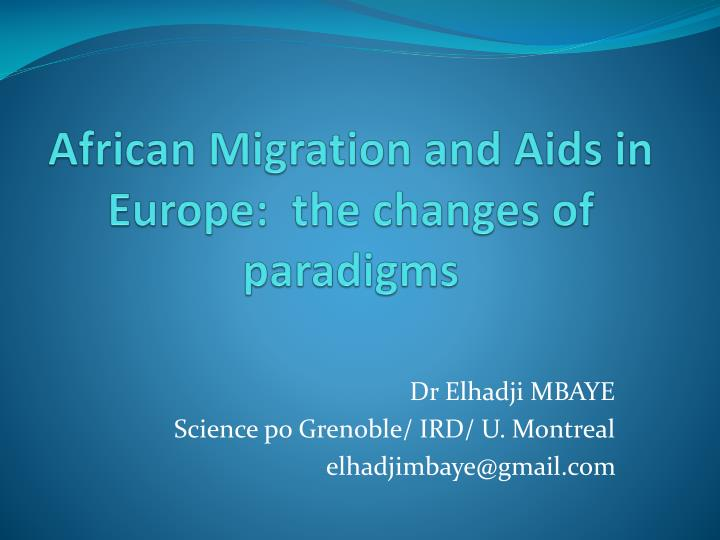 african migration and aids in europe the changes of paradigms n.