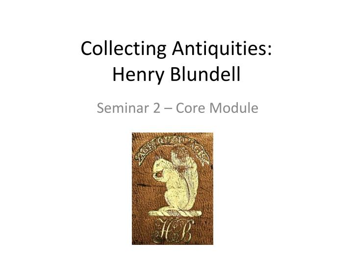 collecting antiquities henry blundell n.