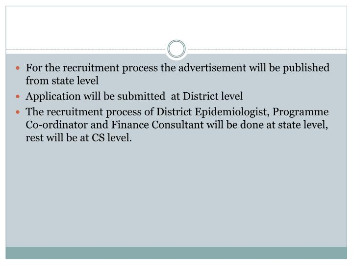 For the recruitment process the advertisement will be published from state level