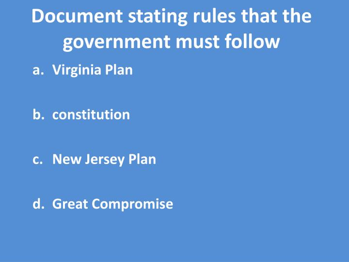 document stating rules that the government must follow n.