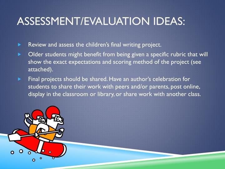 Assessment/Evaluation Ideas:
