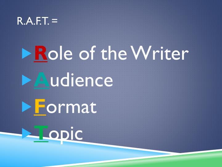 R.A.F.T. =