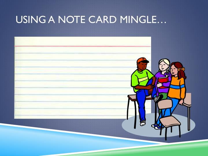 Using a Note Card Mingle…