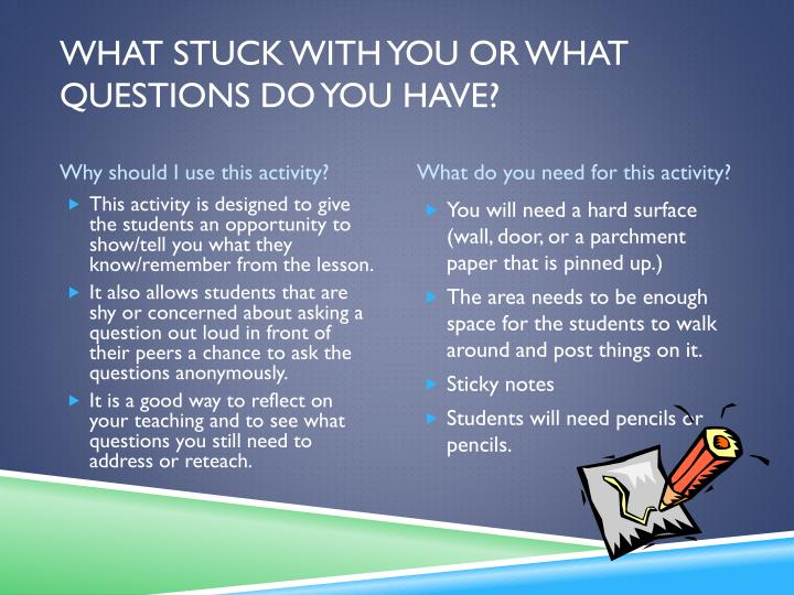 What stuck with you Or What questions do you have?