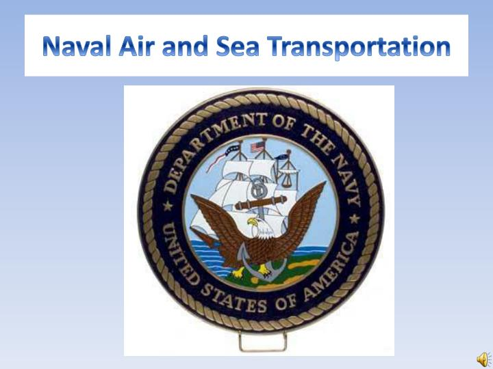 naval air and sea transportation n.