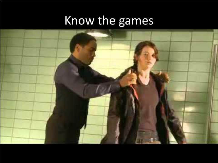 Know the games