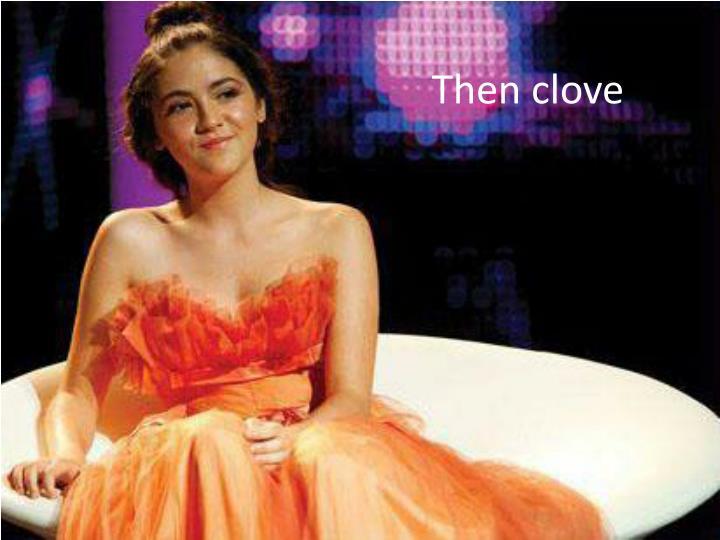 Then clove