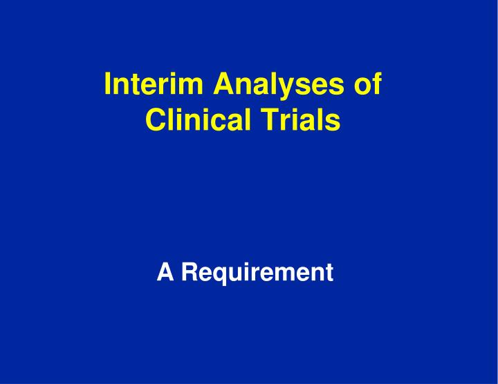 interim analyses of clinical trials n.