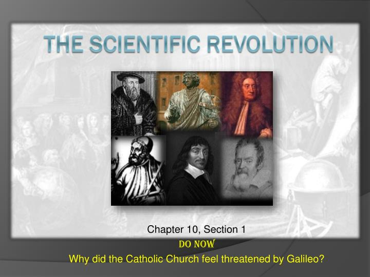 chapter 10 section 1 do now why did the catholic church feel threatened by galileo n.