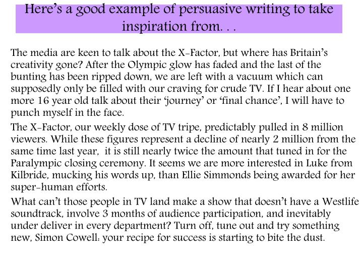 Here's a good example of persuasive writing to take inspiration from. . .