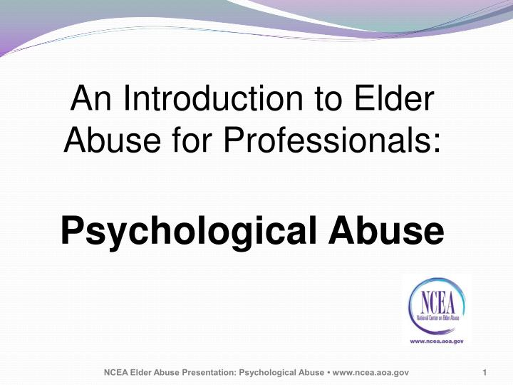 an introduction to elder abuse for professionals psychological abuse n.