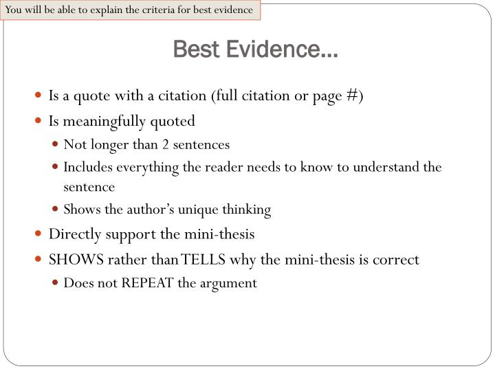 You will be able to explain the criteria for best evidence