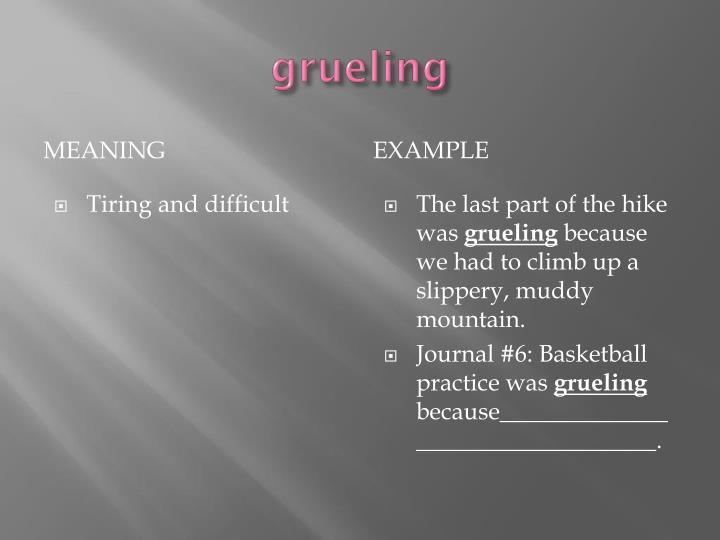 grueling