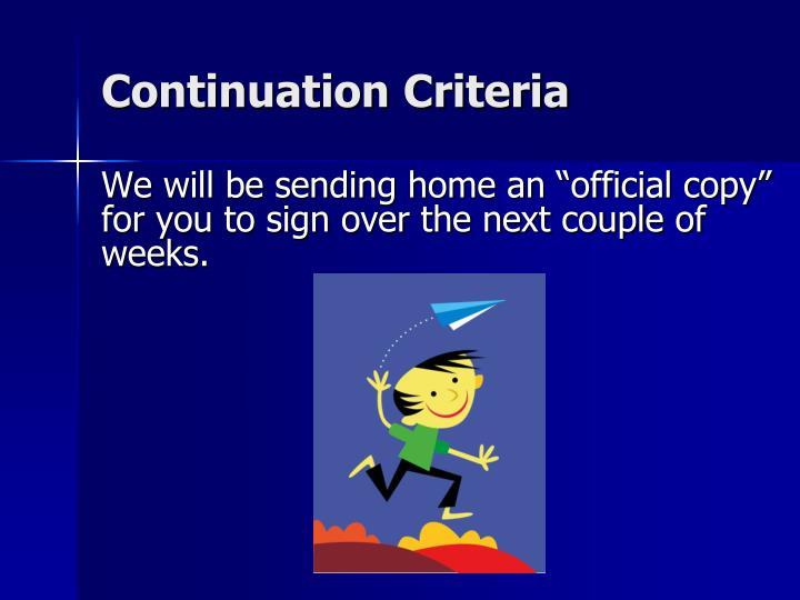 Continuation Criteria