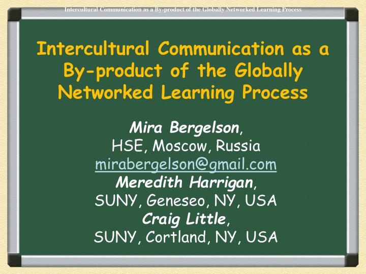 intercultural communication as a by product of the globally networked learning process n.