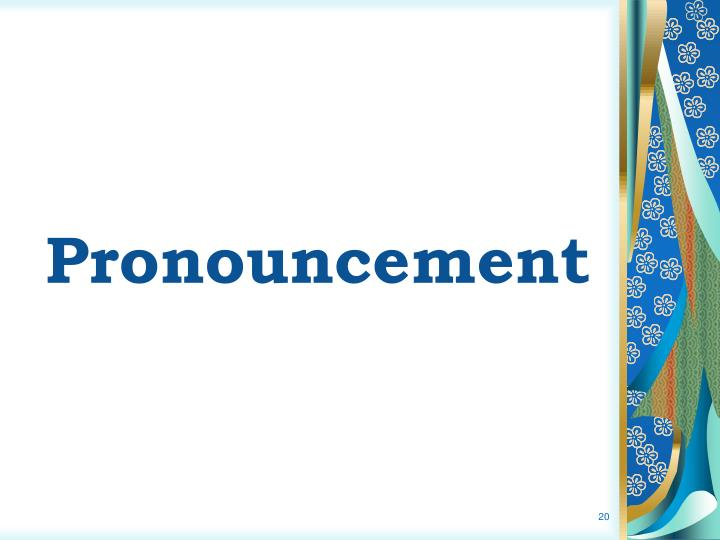 Pronouncement