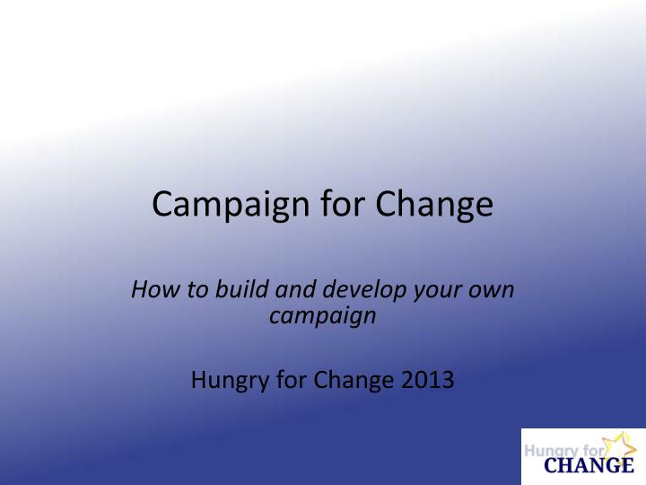 campaign for change n.