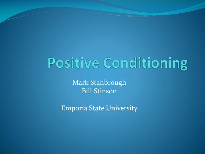 positive conditioning n.