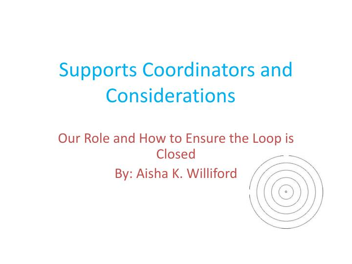 supports coordinators and considerations n.