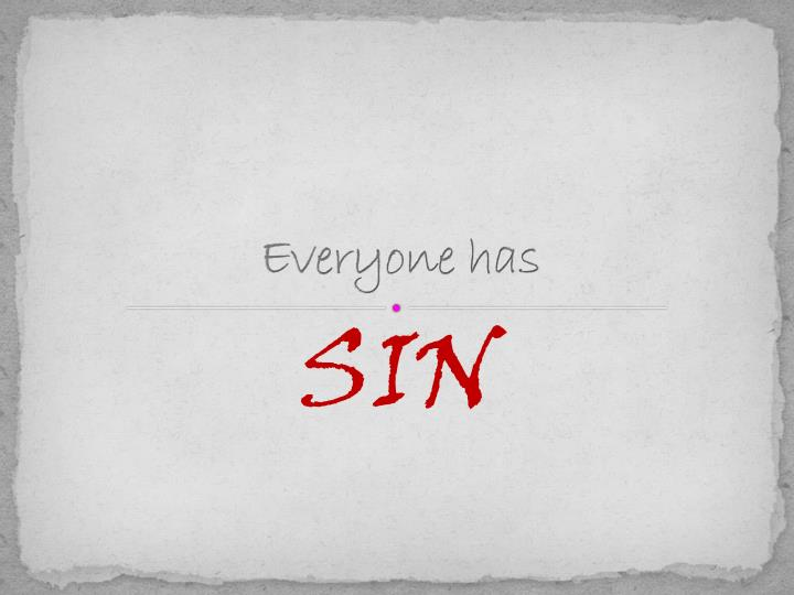 Everyone has