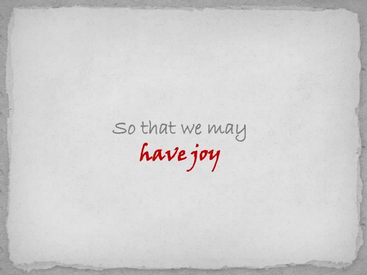 So that we may