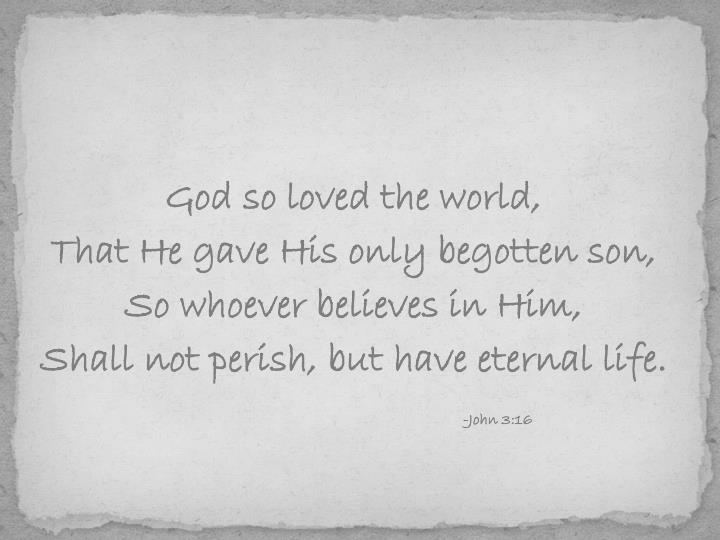God so loved the world,