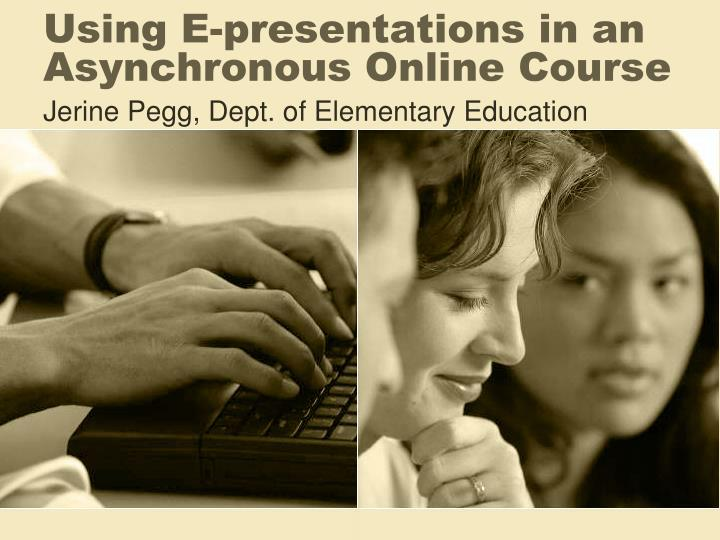 using e presentations in an asynchronous online course n.
