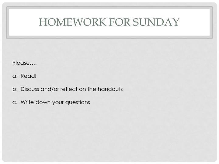 Homework for sunday