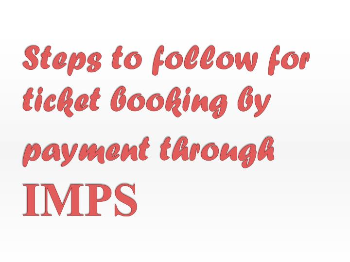 Steps to follow for ticket booking by payment through