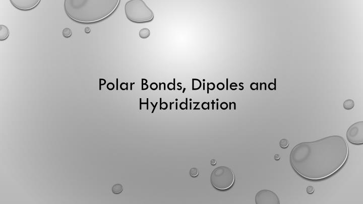 polar bonds dipoles and hybridization n.