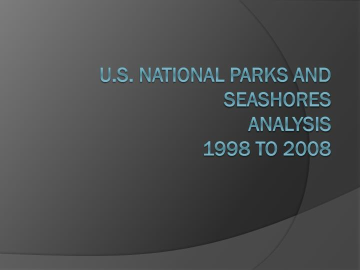 U s national parks and seashores analysis 1998 to 2008