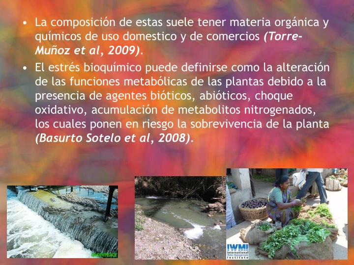 La composición de estas suele tener materia orgánica y químicos de uso domestico y de comercios
