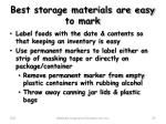 best storage materials are easy to mark