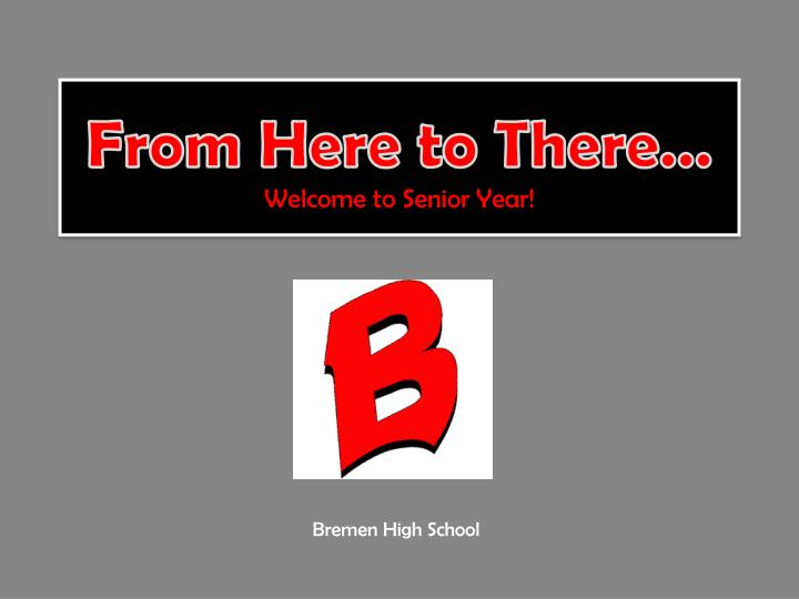 from here to there welcome to senior year n.