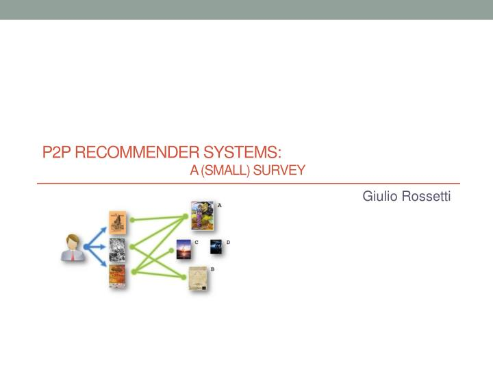 p2p recommender systems a small survey n.