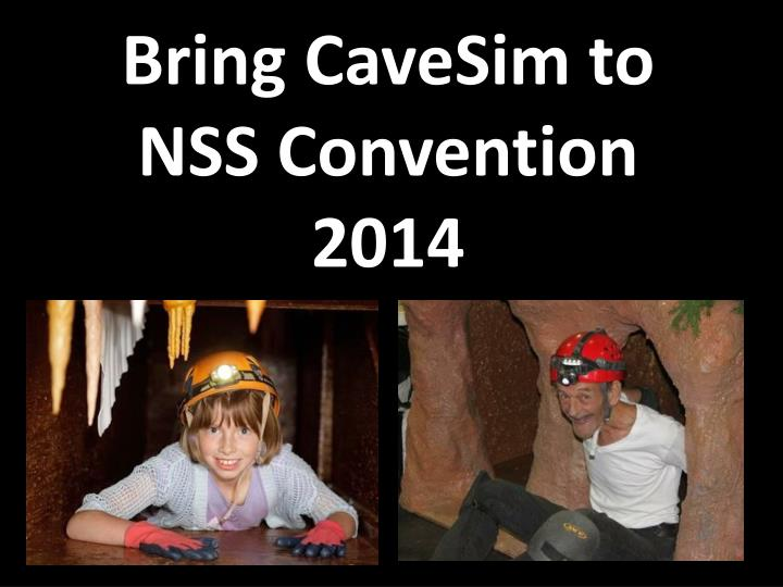 bring cavesim to nss convention 2014 n.