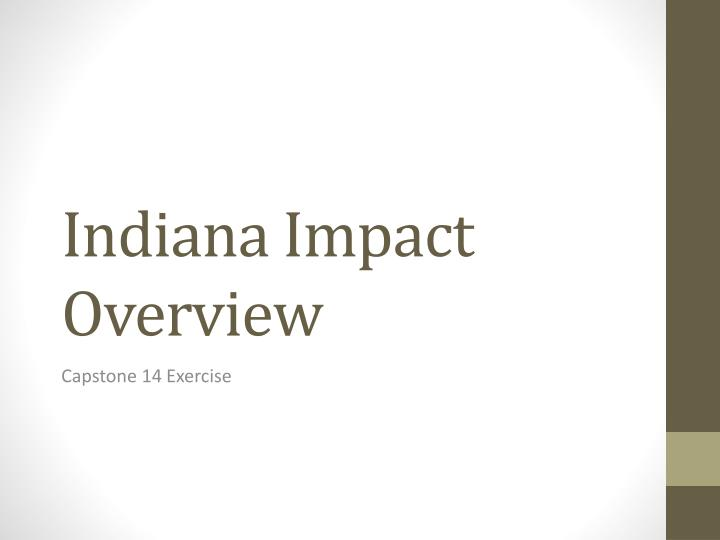 indiana impact overview n.