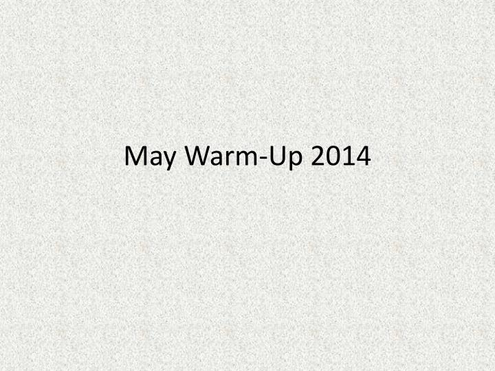 may warm up 2014 n.