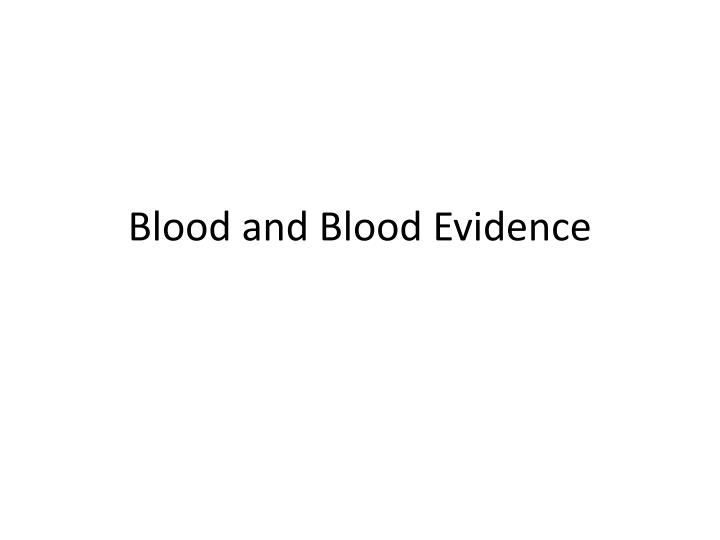 blood and blood evidence n.